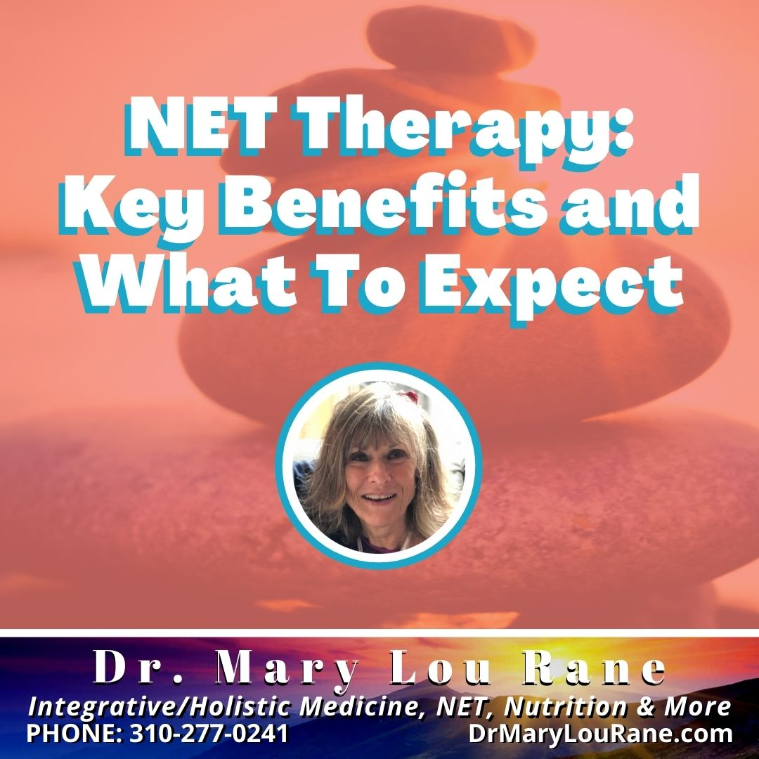 NET Therapy - Key Benefits & What to Expect with Dr. Mary Lou Rane